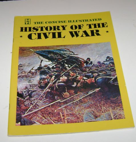 """National Historic Society The Concise Illustrated  """"History of the Civil War"""""""