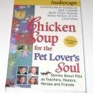 Chicken Soup for the Pet Lover's Soul Audio Cassette