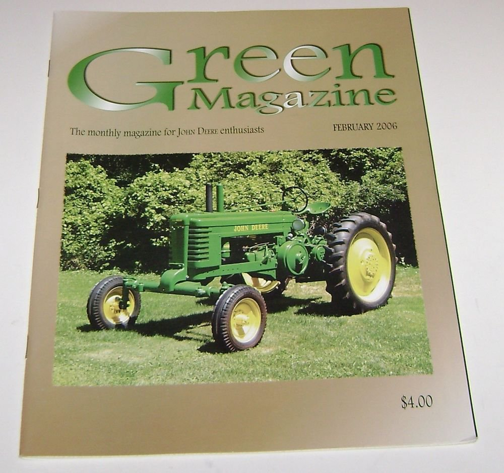 The Green Magazine for John Deere Tractor Enthusiasts February 2006