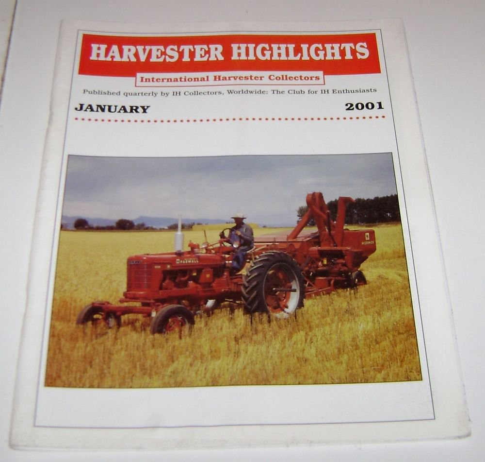 Harvester Highlights Magazine International Harvester Collectors January 2001