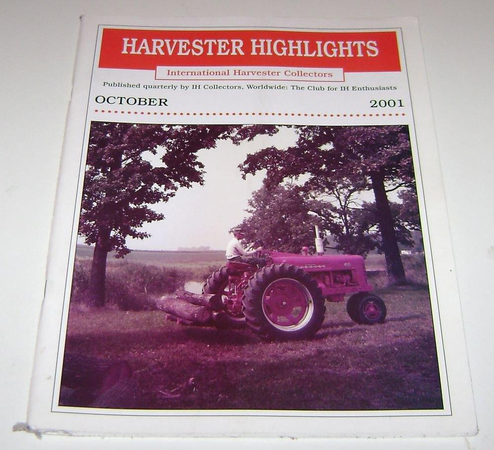 Harvester Highlights Magazine International Harvester Collectors October 2001