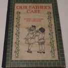 Our Father's care; stories and poems for children Rev Ira Oliver Nothstein 1922