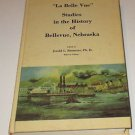 La Belle Vue: Studies in the History of Bellevue, Nebraska Jerold L Simmons
