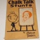 """CHALK TALK"" Harlan Tarbell  PB"