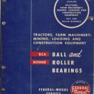 FEDERAL MOGUL BALL & ROLLER BEARINGS CATALOG FT-55 Tractors, Farm, Mining Construction 1955