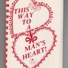 "1984 cookbook ""This Way To A Man's Heart Dottie Barna and photos by Chris Christen"