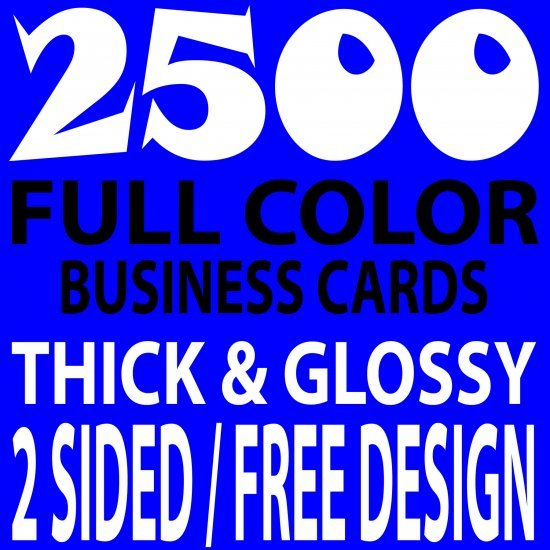 2500 CUSTOM FULL COLOR BUSINESS CARDS, 16PT/FREE DESIGN, THICK & GLOSSY