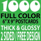 1000 CUSTOM FULL COLOR 6X9 POSTCARDS, 16PT/FREE DESIGN
