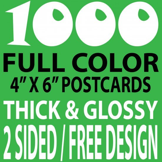 1000 CUSTOM FULL COLOR 4X6 POSTCARDS, 16PT/FREE DESIGN