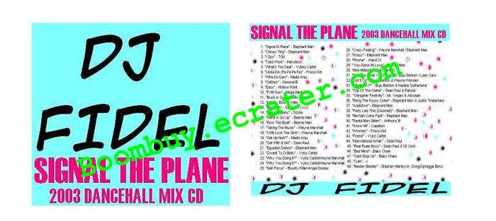 Dj Fidel:  Signal The Plane 2003