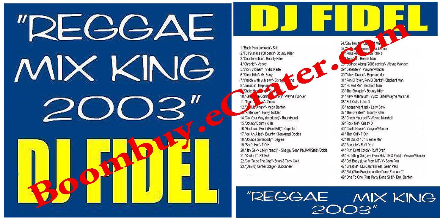 Dj Fidel: Reggae Mix King 2003