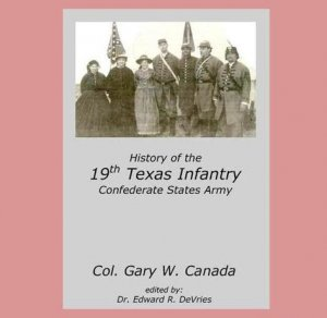 HISTORY OF THE 19th TEXAS INFANTRY C.S.A. (book Confederate)