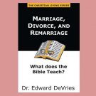 Marriage, Divorce, and Remarriage - what does the Bible teach? (book Baptist)