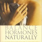 Balance Hormones Naturally Book by Kate Neil and Patrick Holford