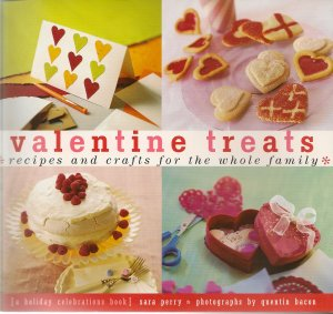 Valentine Treats Recipes and Crafts book by Sara Perry