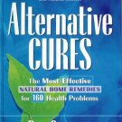 Alternative Cures Book by Bill Gottlieb 160 Health Problems