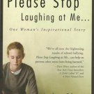 Please Stop Laughing at Me... Bestseller Book by Jodee Blanco