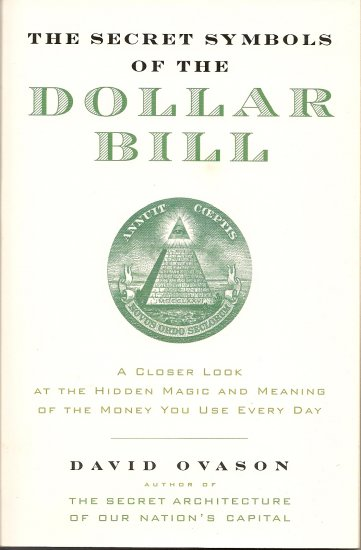 The Secret Symbols of the Dollar Bill Hidden Magic and Meaning of Money book by David Ovason