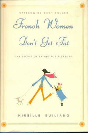 French Women Don't Get Fat Book by Mireille Guiliano - Weight Management