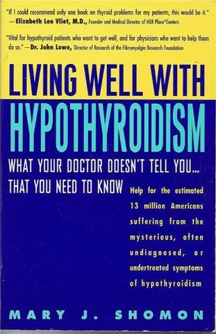 Living Well With Hypothyroidism Book by Mary J. Shomon