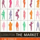 The Market  - Book by J. M. Steele
