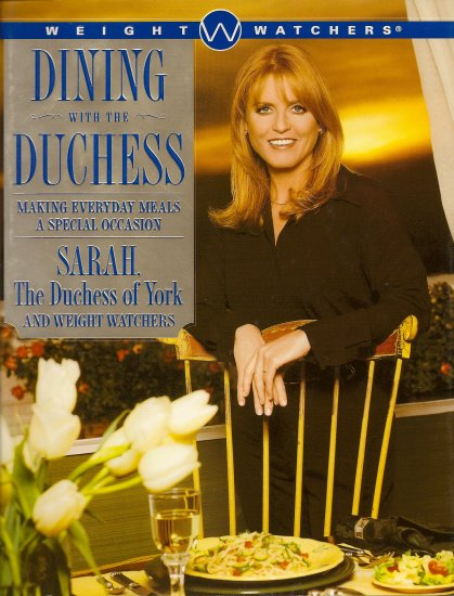 Dining with the Duchess - Sarah The Duchess of York and Weight Watchers book
