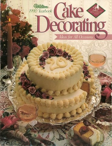 Wilton 1990 Yearbook Cake Decorating Ideas for all Occasions - 20th Year