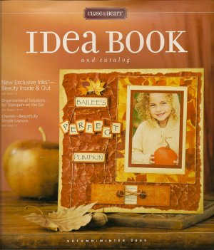 Close to my Heart Idea Book and Catalog Autumn / Winter 2005
