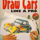 How to Draw Cars Like a Pro book by Thom Taylor and Lisa Hallett