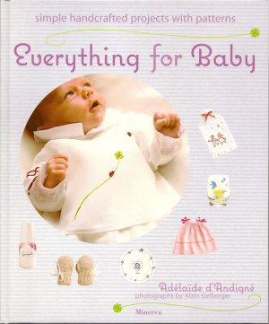 Everything for Baby- Adelaide d'Andigne - Handcrafted Projects