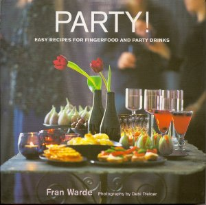 Party! Book by Fran Warde Finger Foods Recipes Party Drinks