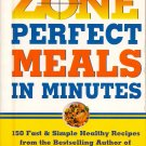 Zone Perfect Meals in Minutes Book by Barry Sears