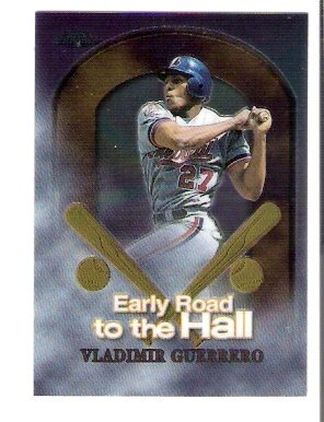 1999 Topps Chrome Early Road to the Hall #ER7 Vladimir Guerrero