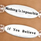 "Nothing Is Impossible"" On One Side, And ""If You Believe -  Bracelet"