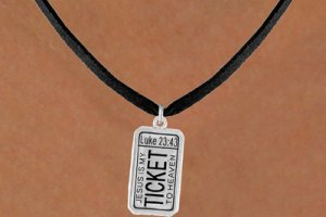 My Ticket To Heaven: Luke 23:43 Dog Tag Neck lace