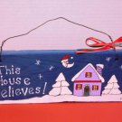 This House Believes Christmas Wood Plaque