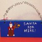 Santa For Hire Wood Plaque Christmas