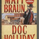 Doc Holliday the Gunfighter by Matt Braun