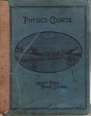 Henry Ford Trade School Physics Course Book, 1934