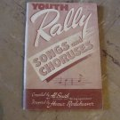 Youth Rally Songs & Choruses Book 1945