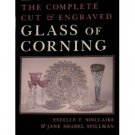 The Complete Cut & Engraved Glass of Corning~Estelle Sinclaire Farrar~Jane Shadel Spillman