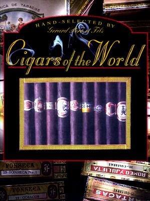 Cigars of the World Aurelio Pastor (Editor), Fanny Bruno (Photographer)