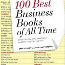 The 100 Best Business Books of All Time: What They Say, Why They Matter, and ...