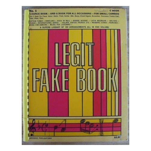 Legit Fake Book No. 1~A dance book and a book for all occasions Larrabee Publications
