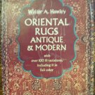 Oriental Rugs~Antique and Modern by Walter A. Hawley