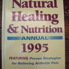 The Natural Healing & Nutrition Annual 1995