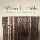 Inncredible Edibles: Recipes from Colorado's Hotel Chefs by Jean Marie Martini