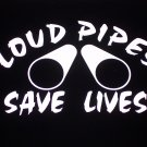 """Loud Pipes Save Lives"" Decal - Choose Color & Size!"