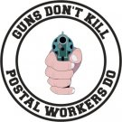 Postal t-shirts, guns don't kill postal workers do