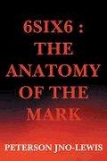 6SIX6: The ANATOMY Of The MARK (ITEM #: IP2800)